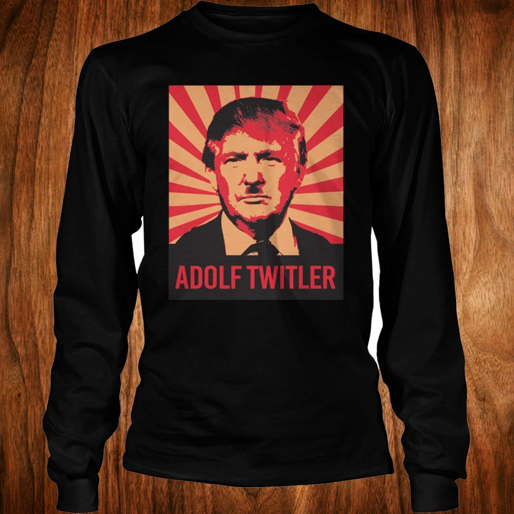 Adolf Twitler Donald Trump shirt Longsleeve Tee Unisex