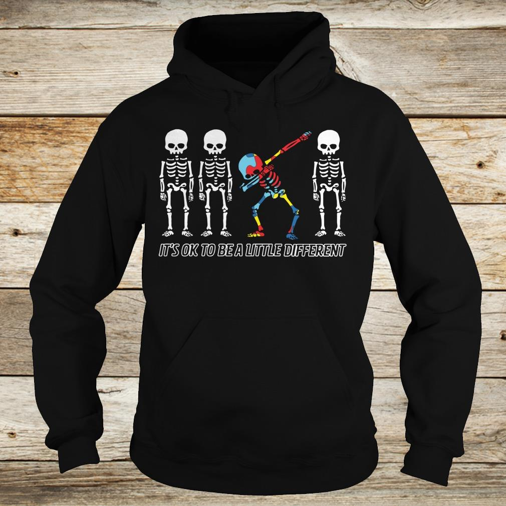 Autism skeleton dabbing it's ok to be a little different shirt Hoodie