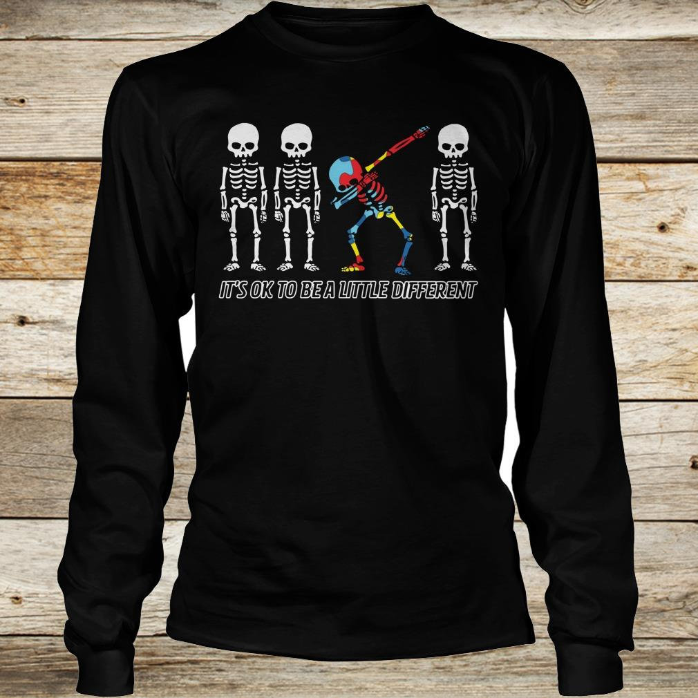 Autism skeleton dabbing it's ok to be a little different shirt Longsleeve Tee Unisex