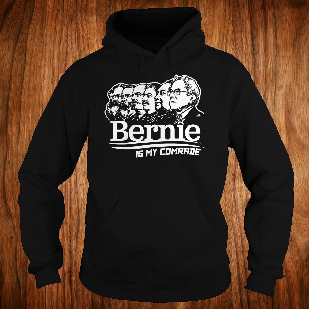 Bernie Sanders is my comrade shirt Hoodie