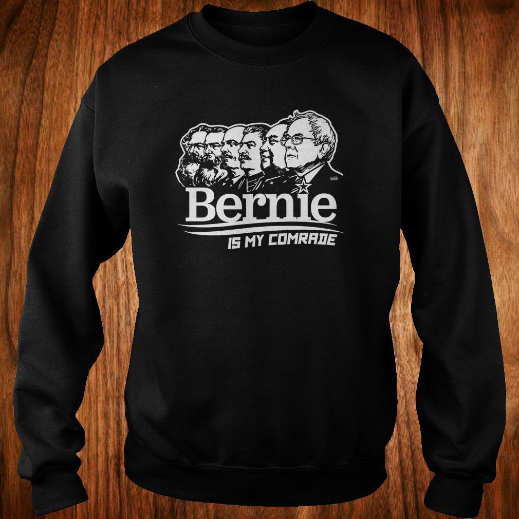 Bernie Sanders is my comrade shirt Sweatshirt Unisex