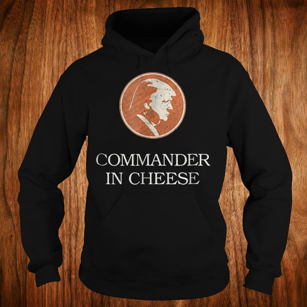 Commander in cheese Donald Trump funny political Shirt Hoodie