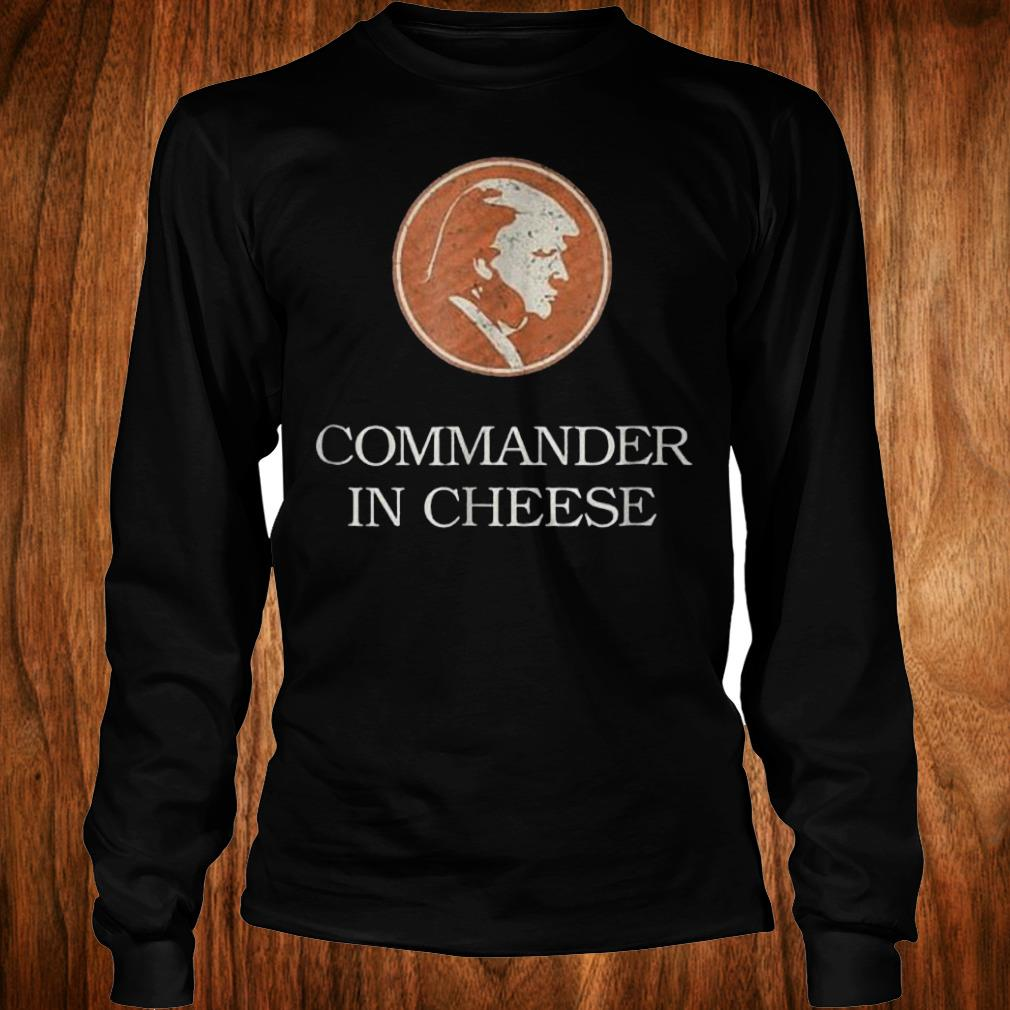 Commander in cheese Donald Trump funny political Shirt Longsleeve Tee Unisex