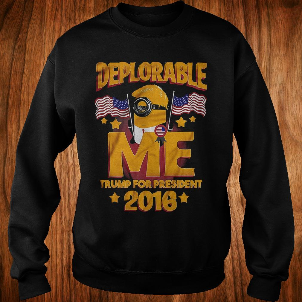 - Deplorable me Trump for president 2016 shirt