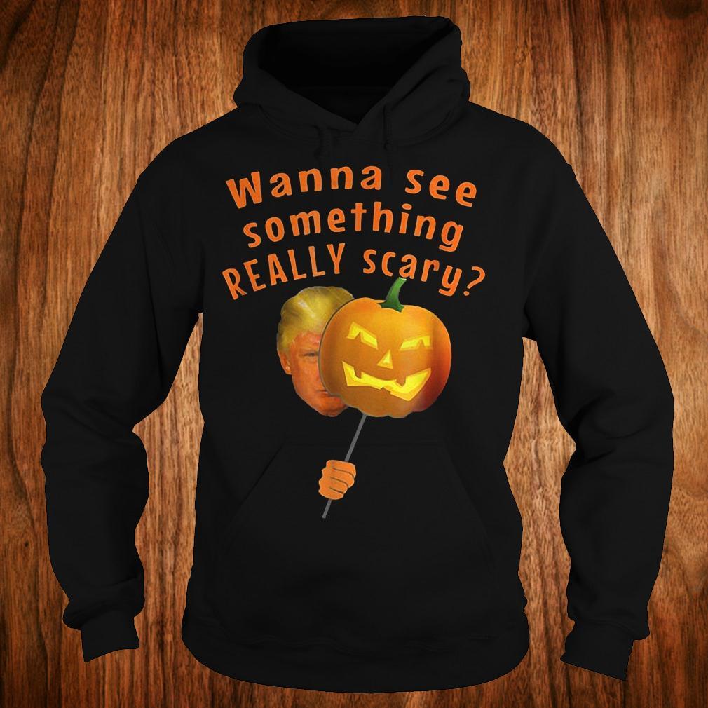 Donald Trump horror pumpkin wanna see something really scary shirt