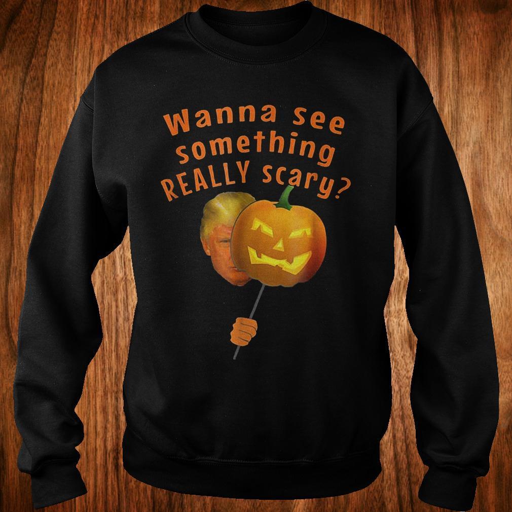 - Donald Trump horror pumpkin wanna see something really scary shirt
