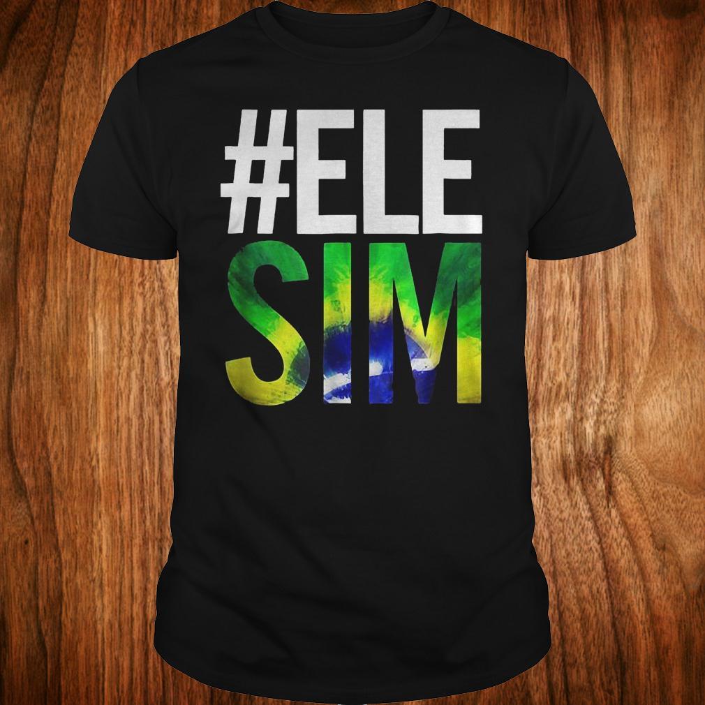 #ELE SIM Bolsonaro Presidente 2018 shirt
