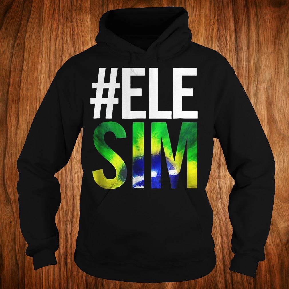 #ELE SIM Bolsonaro Presidente 2018 shirt Hoodie