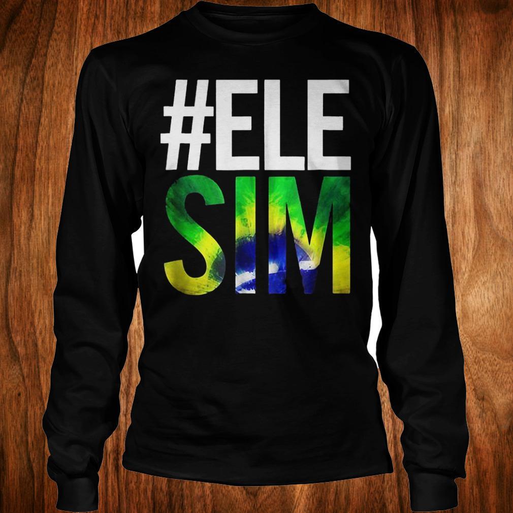 #ELE SIM Bolsonaro Presidente 2018 shirt Longsleeve Tee Unisex