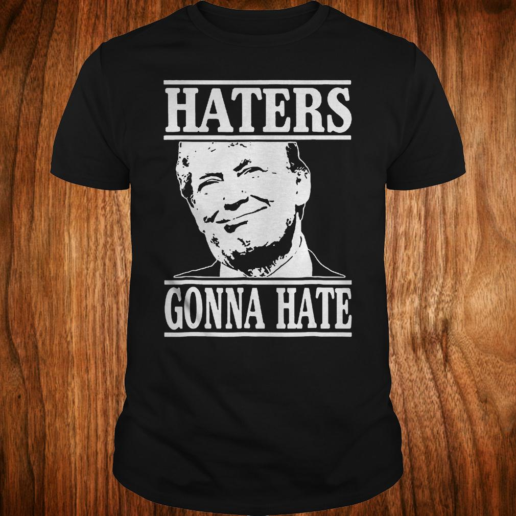 Funny haters gonna hate Donald Trump president shirt