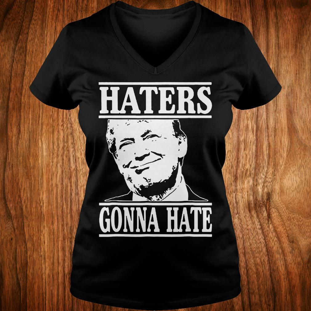 Funny haters gonna hate Donald Trump president shirt Ladies V-Neck