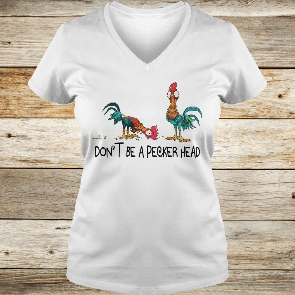Heihei don't be a pecker head shirt Ladies V-Neck