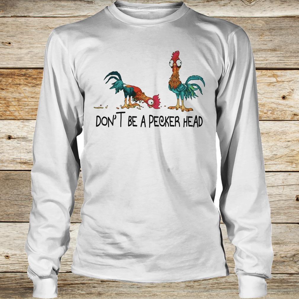 Heihei don't be a pecker head shirt Longsleeve Tee Unisex