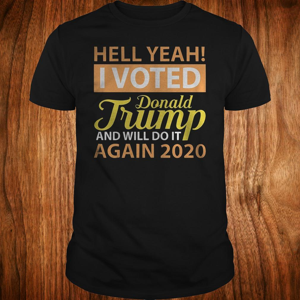 Hey yeah i voted Donald Trump and will do it again 2020 shirt Classic Guys / Unisex Tee