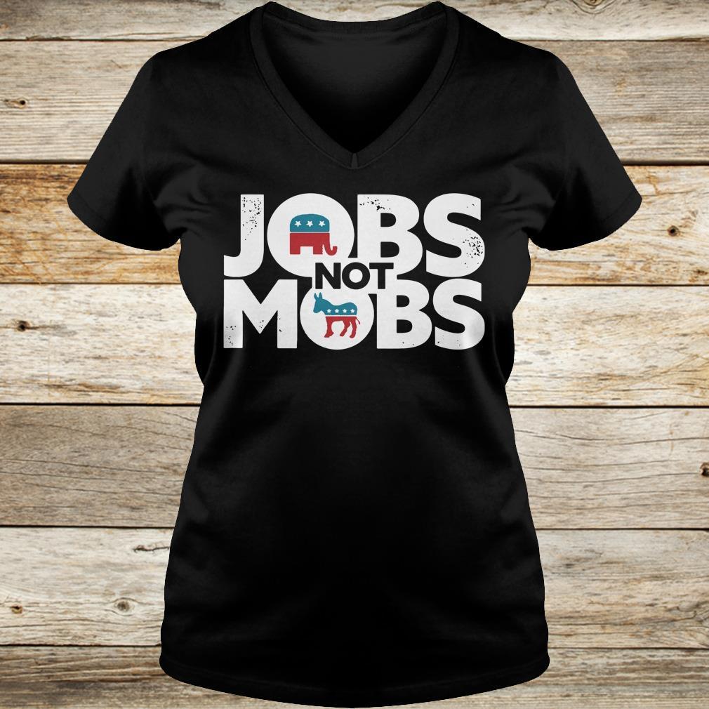 JOBS not MOB shirt Ladies V-Neck