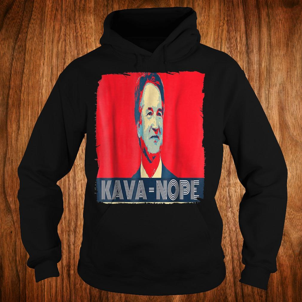 - Kava Nope anti president Trump Kava Nope shirt
