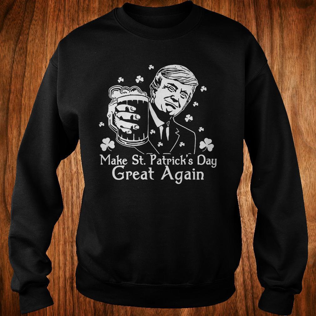 Make St.Patrick's day great again Donald Trump shirt Sweatshirt Unisex