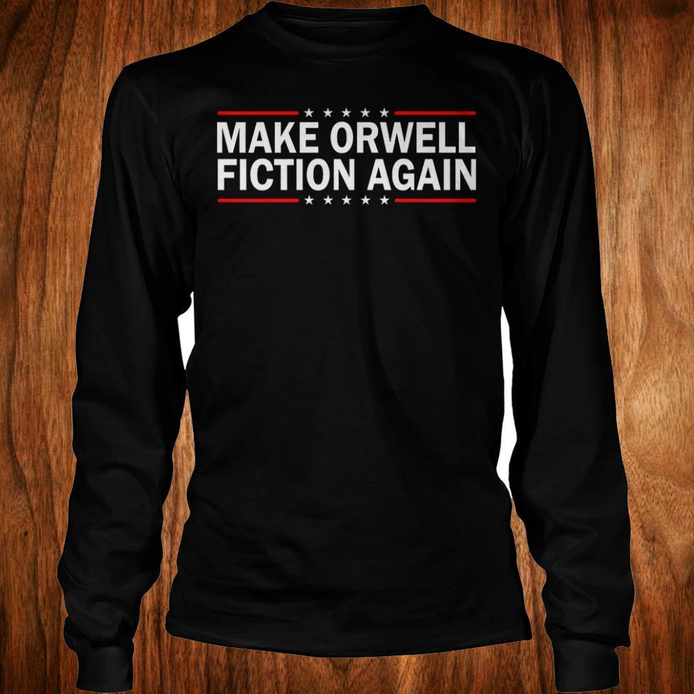 Make orwell fiction again shirt Longsleeve Tee Unisex