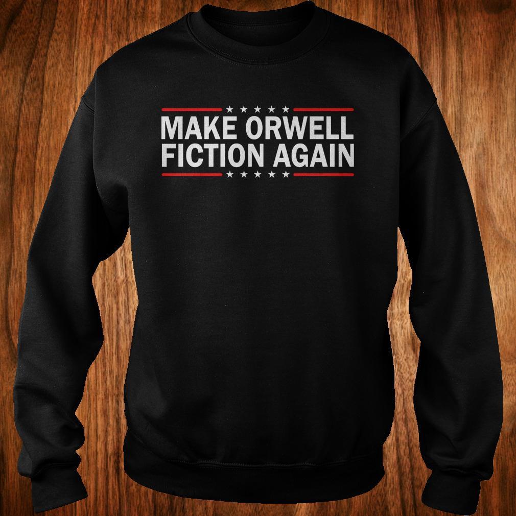 Make orwell fiction again shirt Sweatshirt Unisex