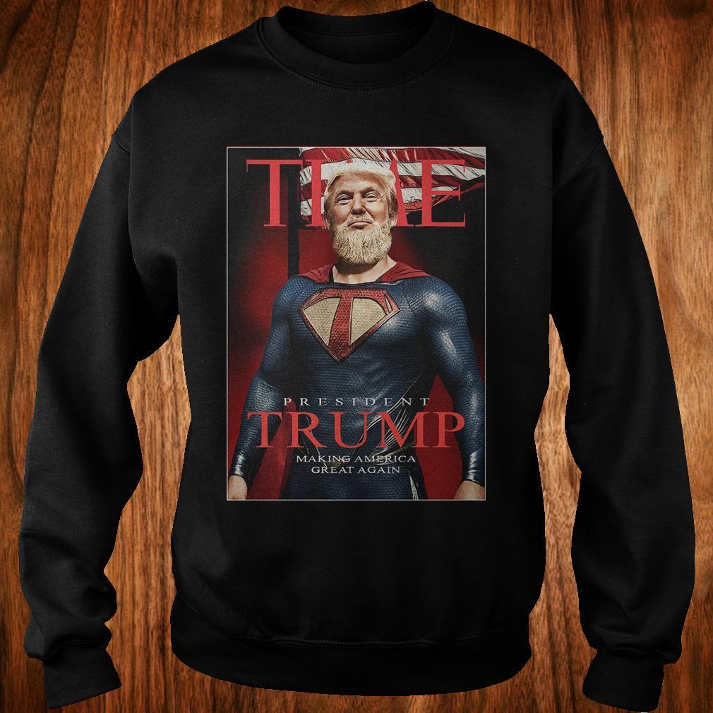 - Super Trump making America great again shirt
