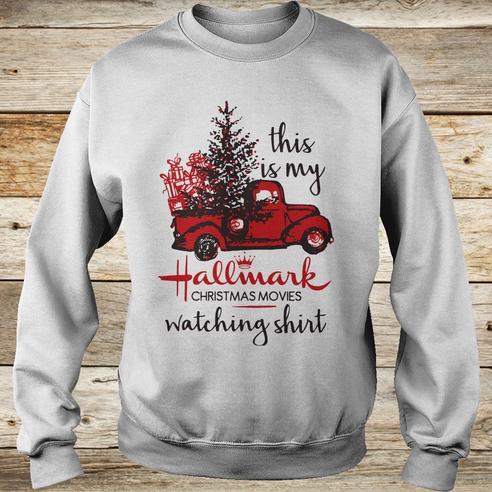 a1d2e5f73 This is my Hallmark christmas movies watching shirt, hoodie, sweatshirt