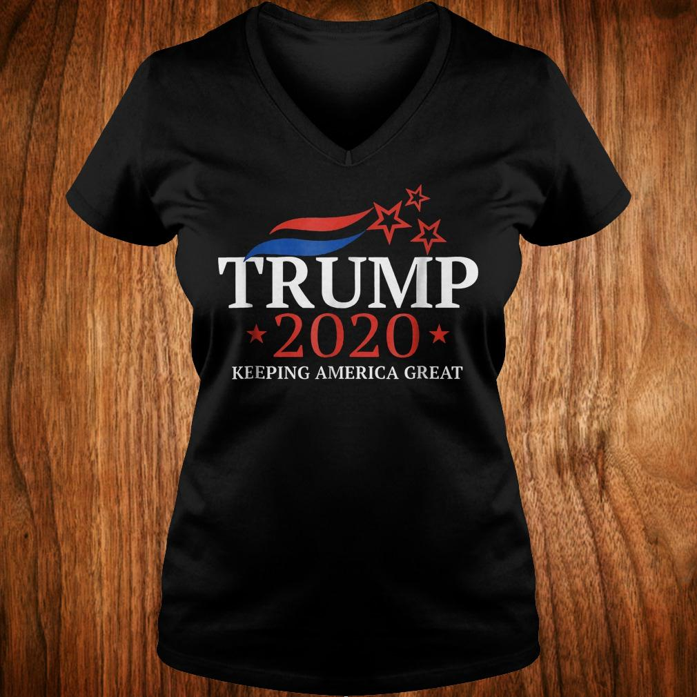 Trump 2020 keeping America great Trump for president election shirt Ladies V-Neck