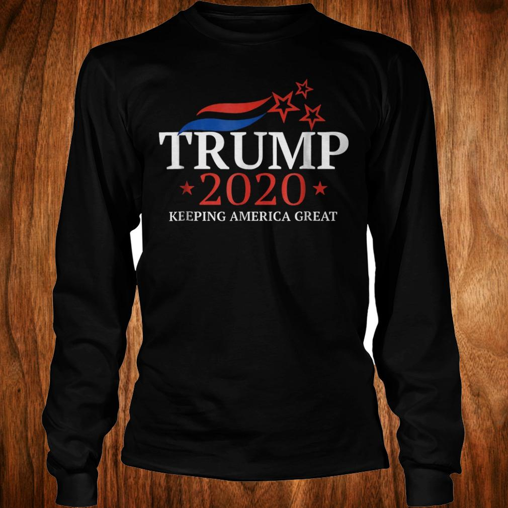 Trump 2020 keeping America great Trump for president election shirt Longsleeve Tee Unisex