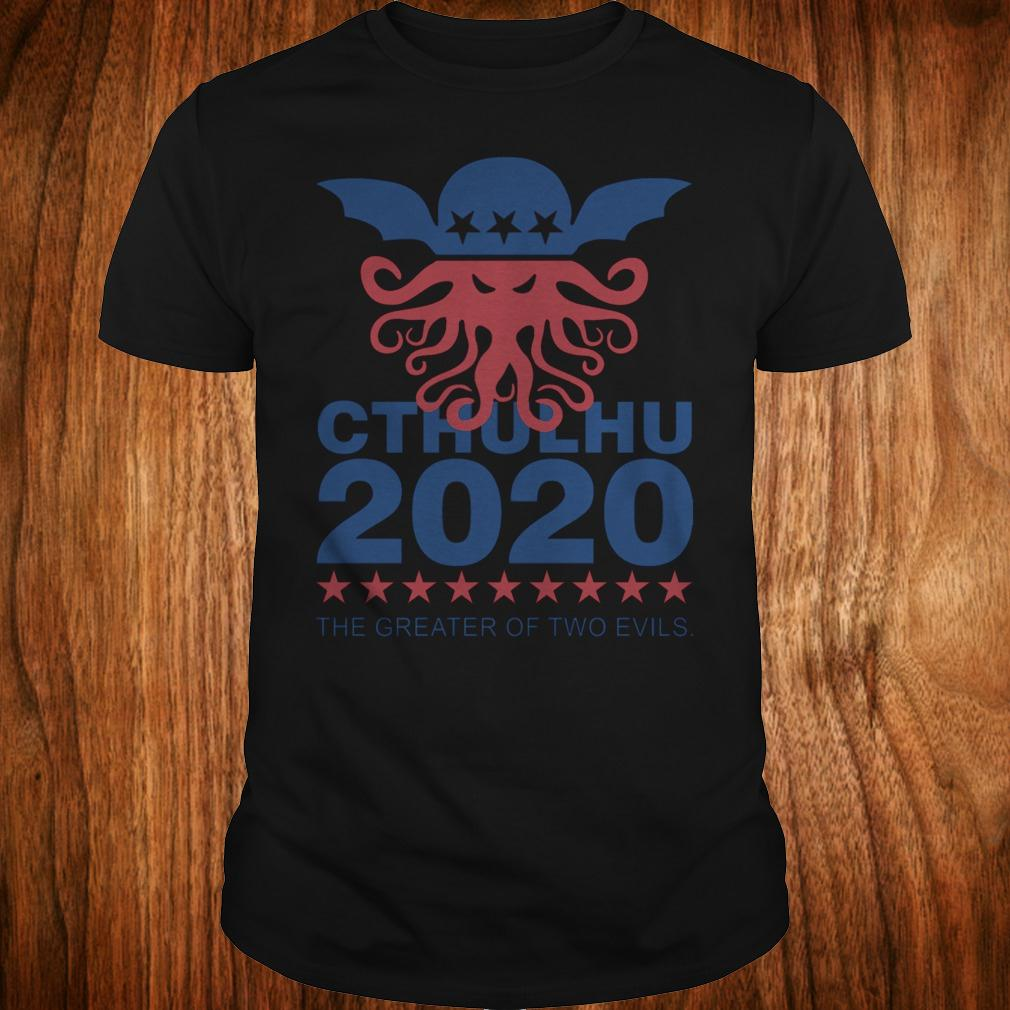 - Vote Cthulhu 2020 the greater of two evils shirt