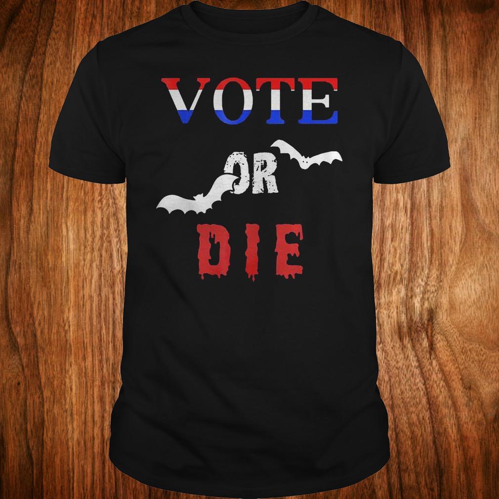 Vote Or Die Halloween shirt