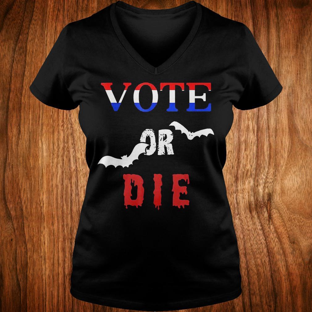 Vote Or Die Halloween shirt Ladies V-Neck