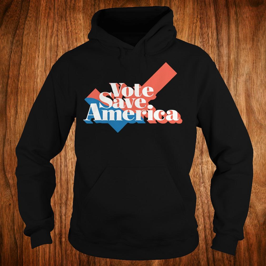 Vote save america shirt Hoodie