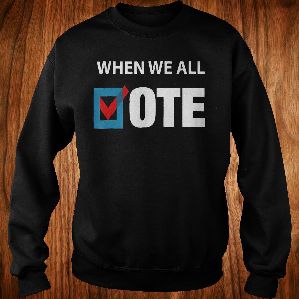 When We All Vote Check Square Version shirt Sweatshirt Unisex
