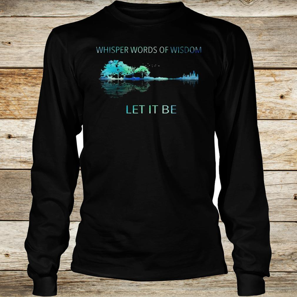 - Whisper word of wisdom let it be shirt