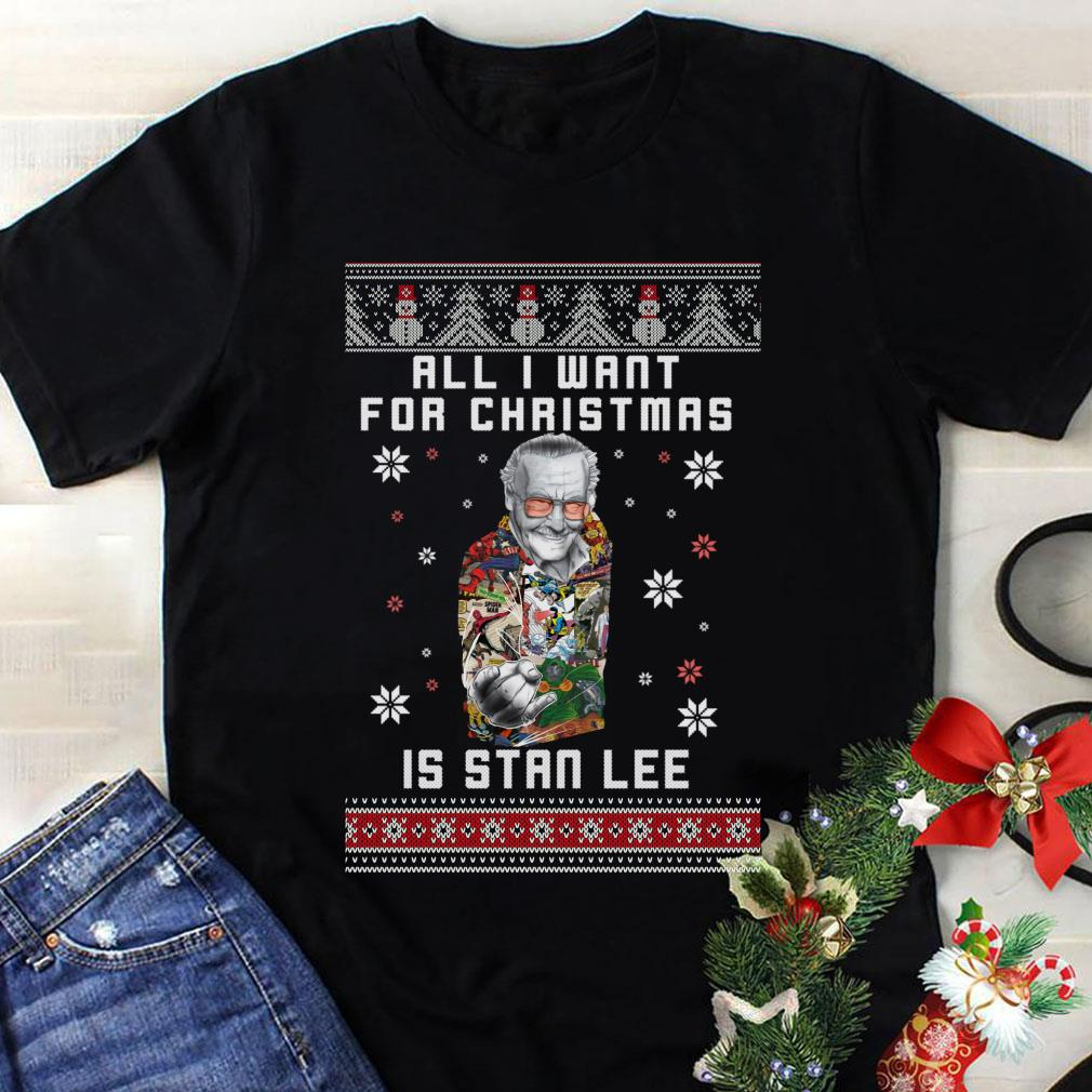 - All I want for christmas is Stan Lee shirt