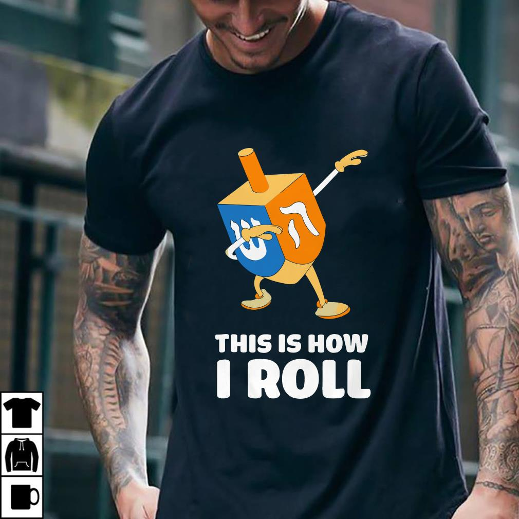 Dabbing Chanukah This Is How I Roll Dreidel shirt 2