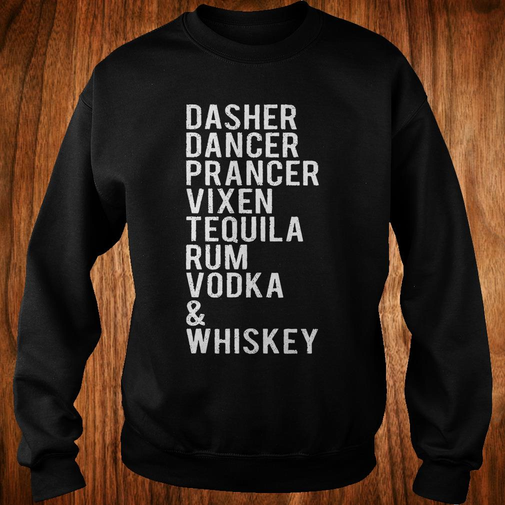 - Dasher dancer prancer vixen tequila rum vodka whiskey shirt