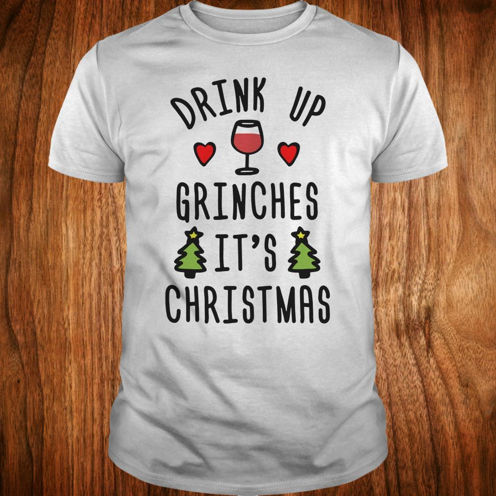 Drink up Grinches It's Christmas sweatshirt Classic Guys / Unisex Tee