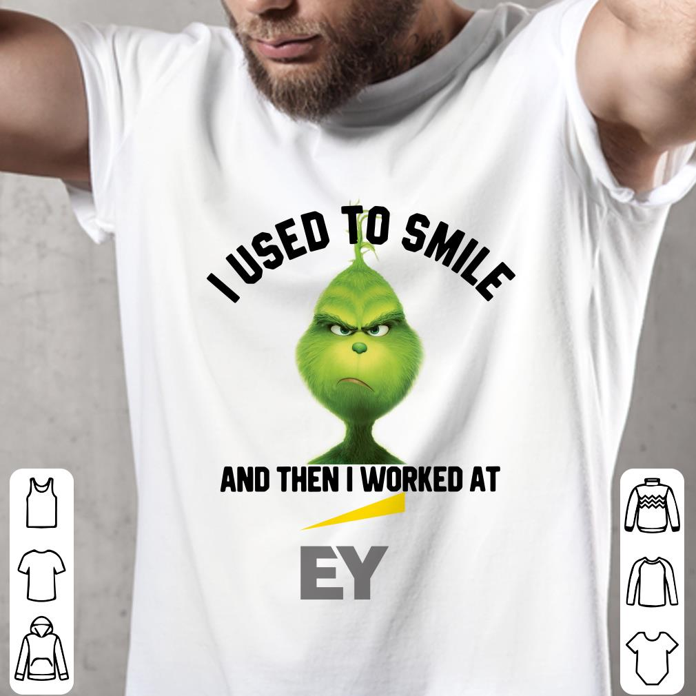 Ernst & Young Grinch I used to smile and then I worked at Ernst & Young shirt 2