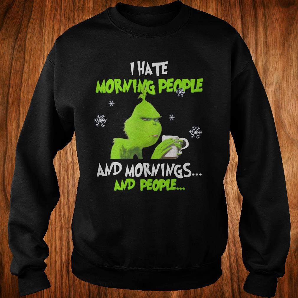 - Grinch I hate morning people shirt