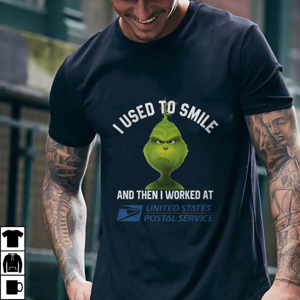 - Grinch I used to smile and then i worked at United States Postal Service shirt