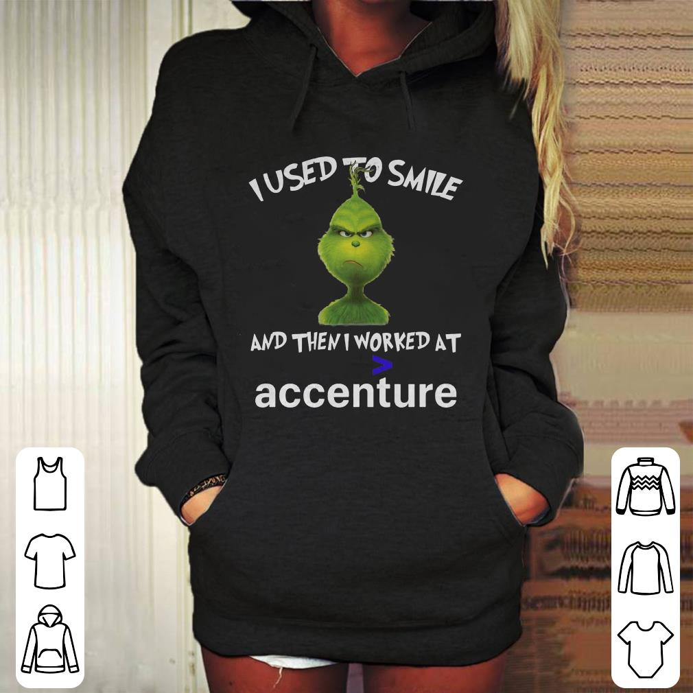 https://mypresidentshirt.com/images/2018/11/Grinch-I-used-to-smile-and-then-i-worked-at-accenture-shirt_4.jpg