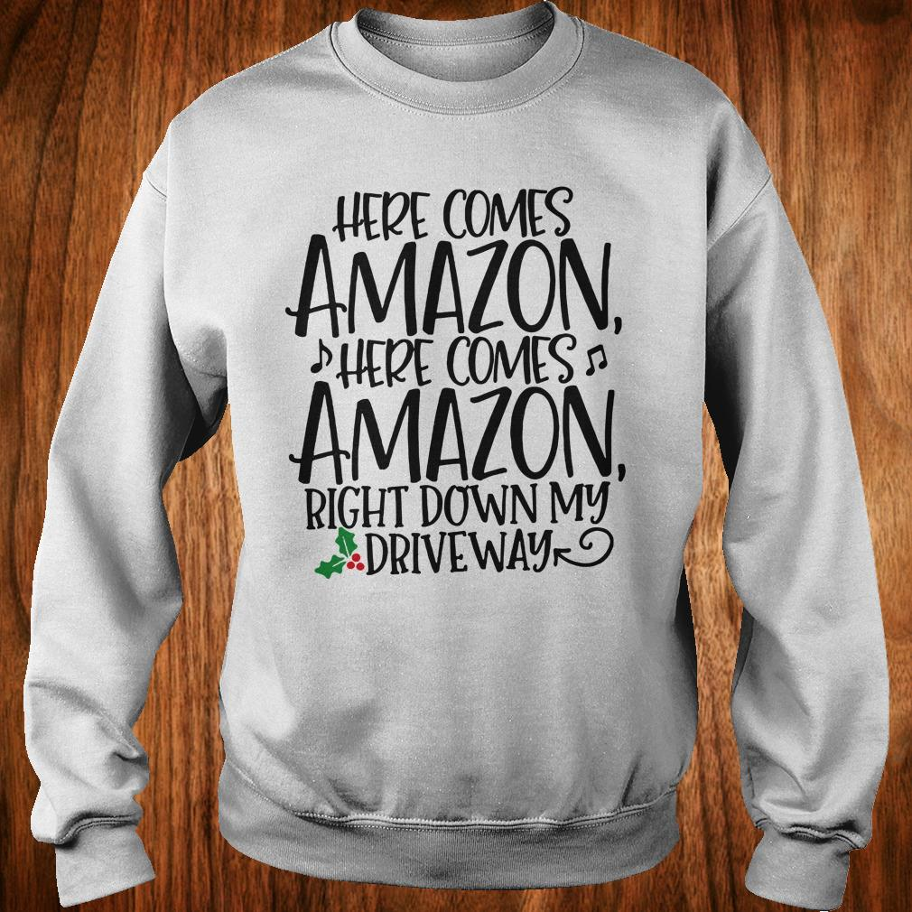 - Here comes Amazon Right down my driveway shirt