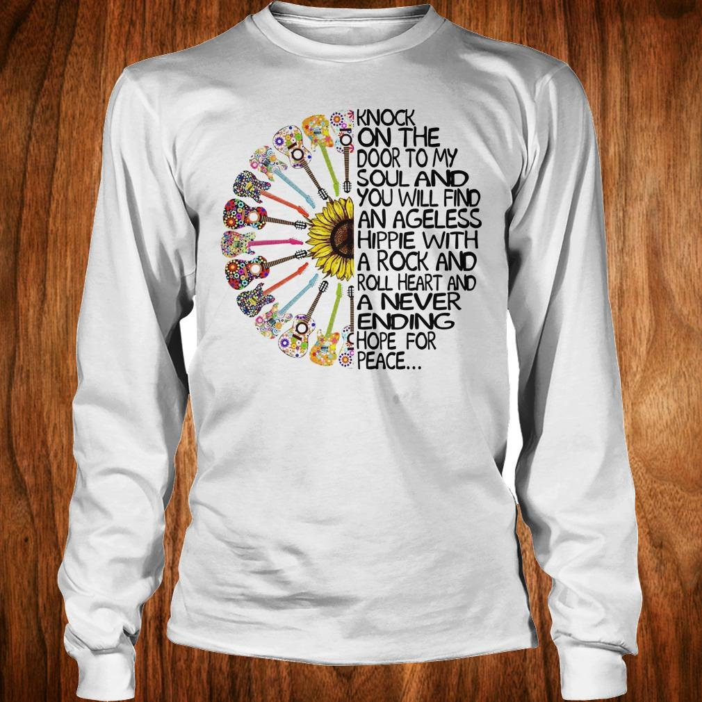 Hippie Soul Rock Guitar Knock on the door to my soul and you will find an ageless hippie shirt Longsleeve Tee Unisex