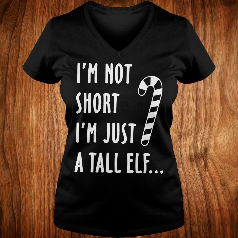 I'm not short I'm just a tall elf shirt Ladies V-Neck