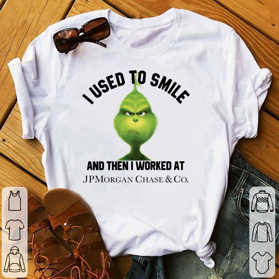 JPMorgan Chase Grinch I used to smile and then I worked at JPMorgan Chase shirt 1