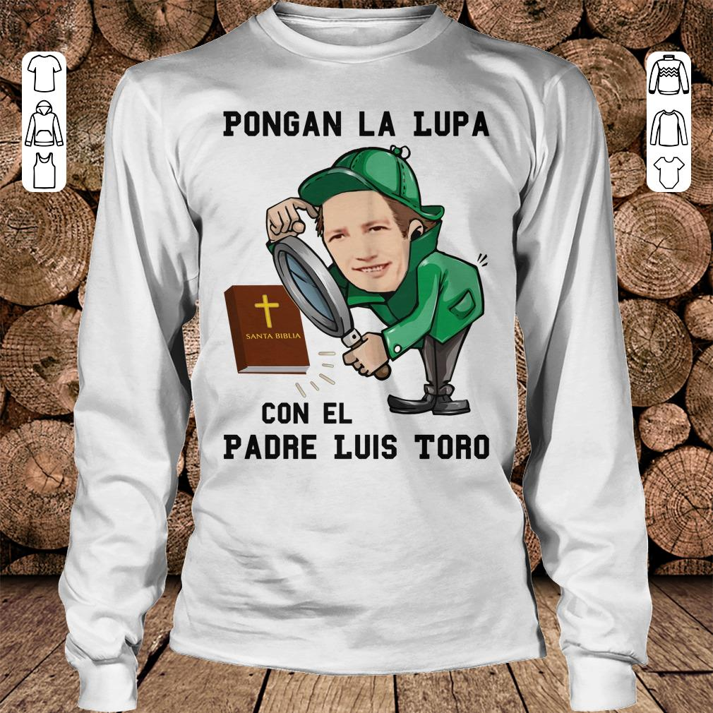 Pongan la lupa con el padre luis toro shirt Longsleeve Tee Unisex