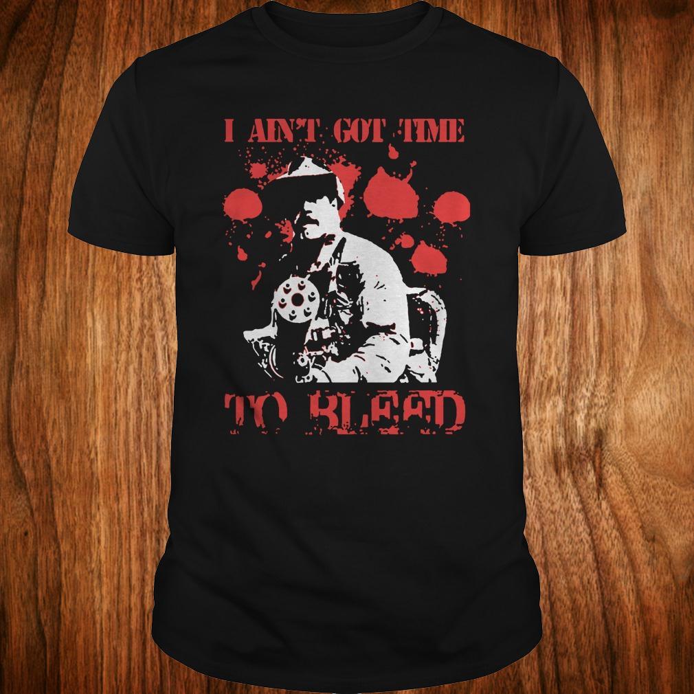 2944a78e3995a Predator Blain Cooper I ain t got time to bleed shirt