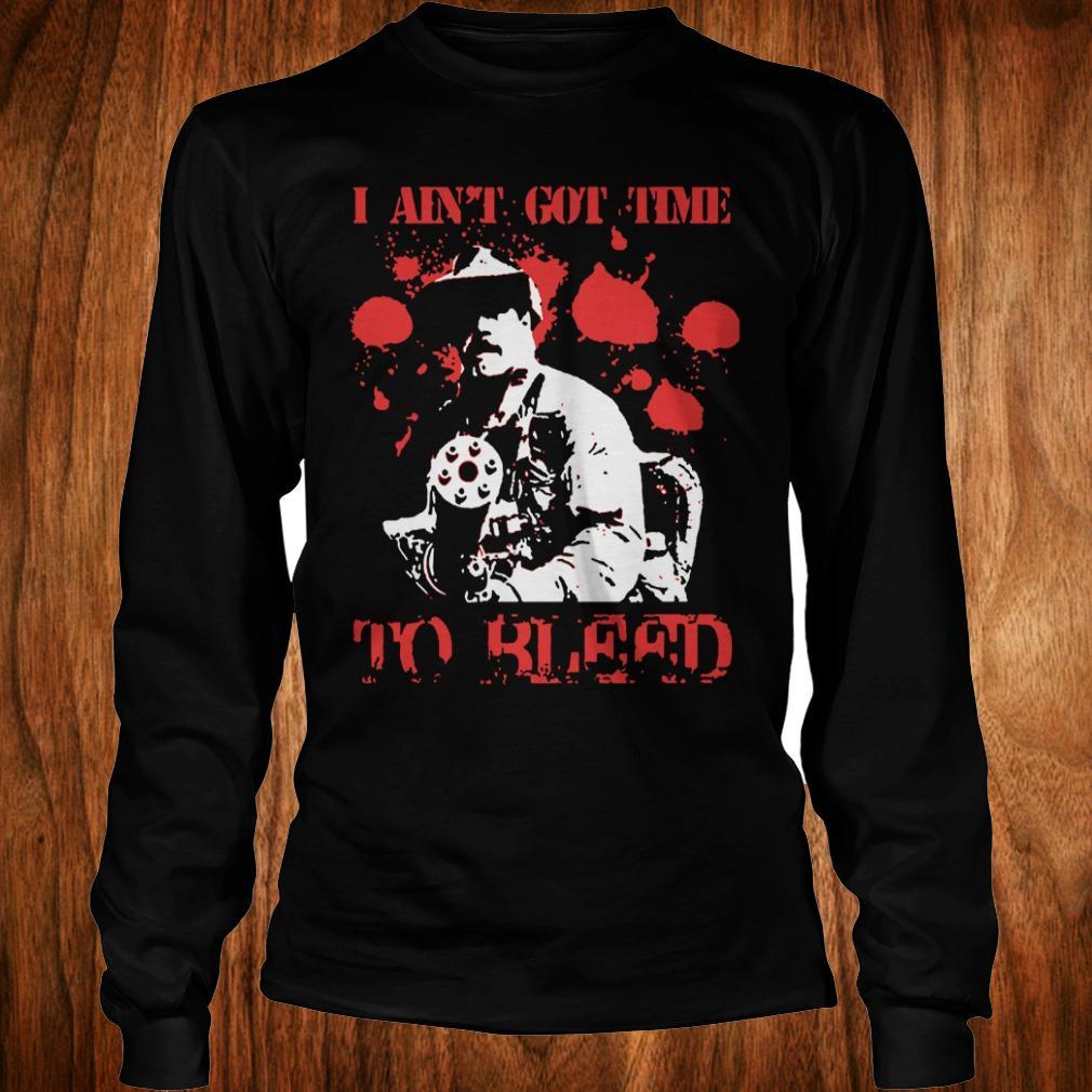 - Predator Blain Cooper I ain't got time to bleed shirt