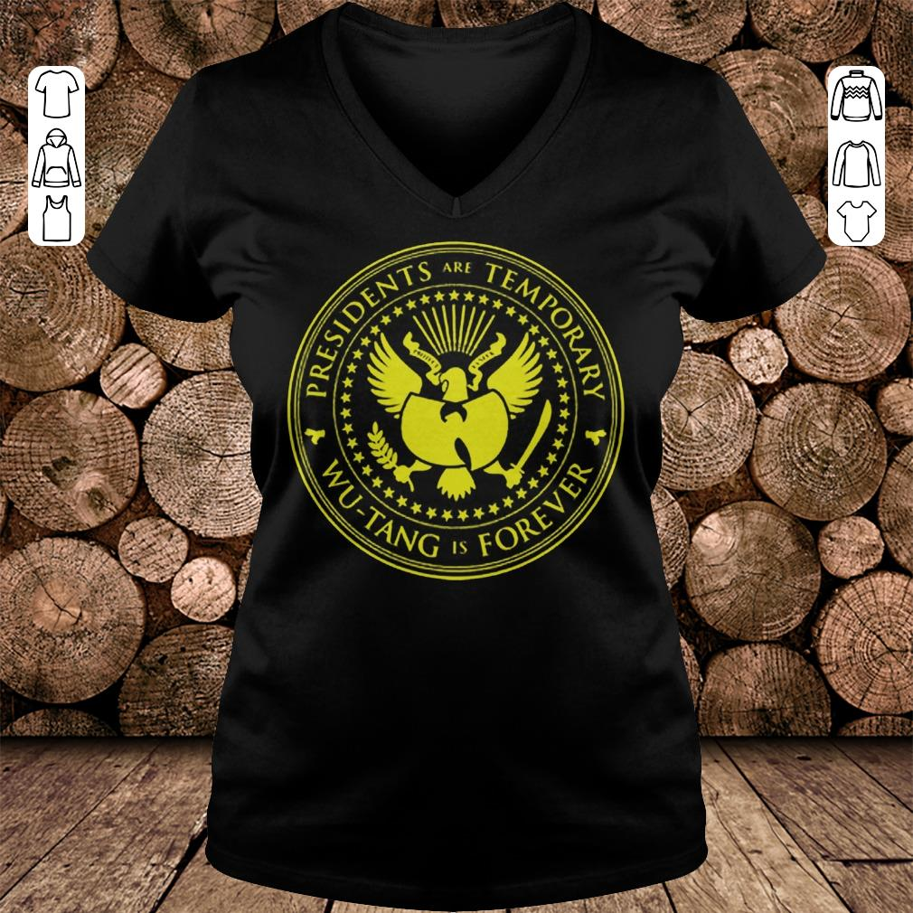 Presidents are Temporary Wu-Tang is Forever shirt Ladies V-Neck
