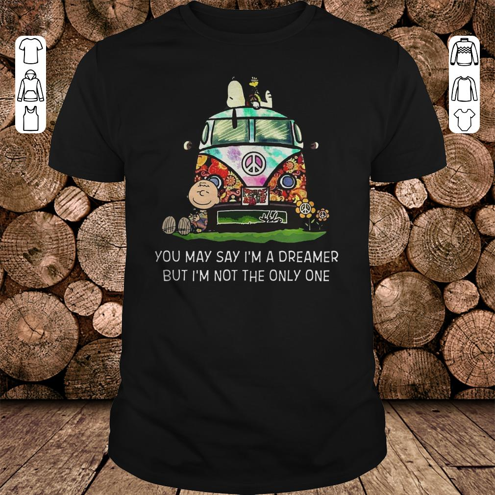 - Snoopy you may say I'm a dreamer but I'm not the only one shirt